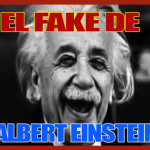 El Fake De Albert Einstein.